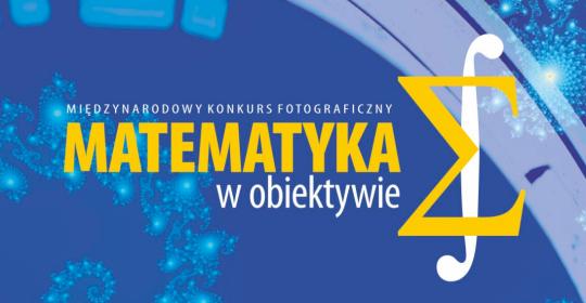Międzynarodowy Konkurs Fotograficzny Matematyka w obiektywie